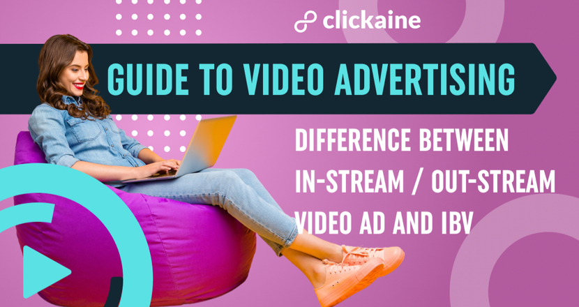Guide to Video Advertising. Difference between In-Stream, Out-Stream Video Ad, and IBV