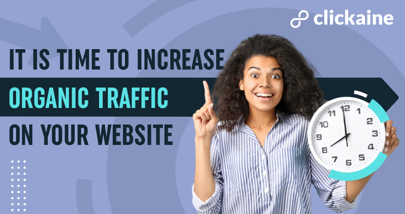 It is time to increase organic traffic on your website